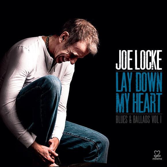 Joe Locke - Lay Down My Heart