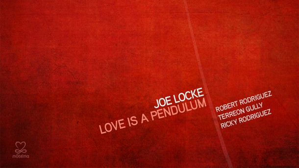 Joe Locke - Love Is A Pendulum