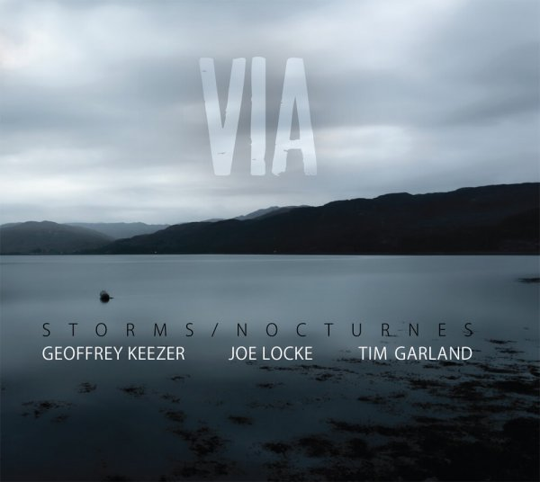 Joe Locke, Geoffrey Keezer, Tim Garland (Storms/Nocturnes) - VIA