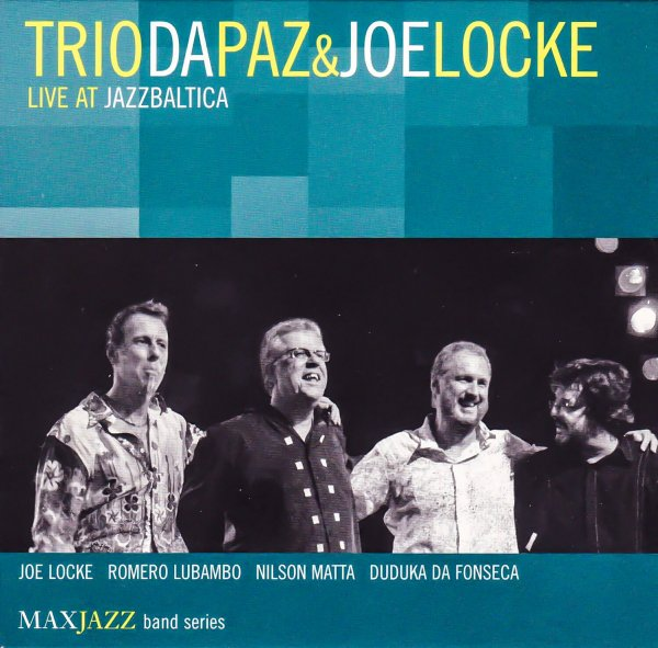 "Joe Locke with Trio Da Paz ""Live At Jazz Baltica"""