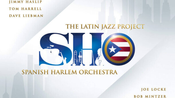 "Spanish Harlem Orchestra ""The Latin Jazz Project"""
